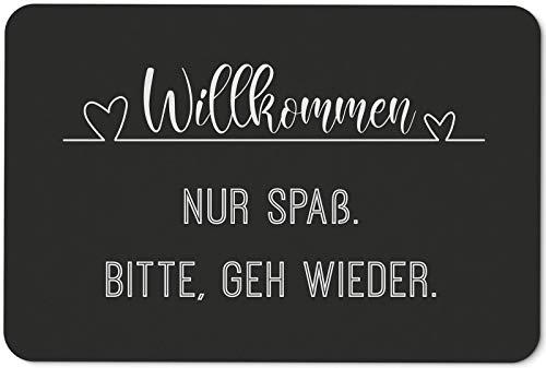 Tassenbrennerei Fußmatte mit Spruch Willkommen Nur Spaß Bitte GEH Wieder -...