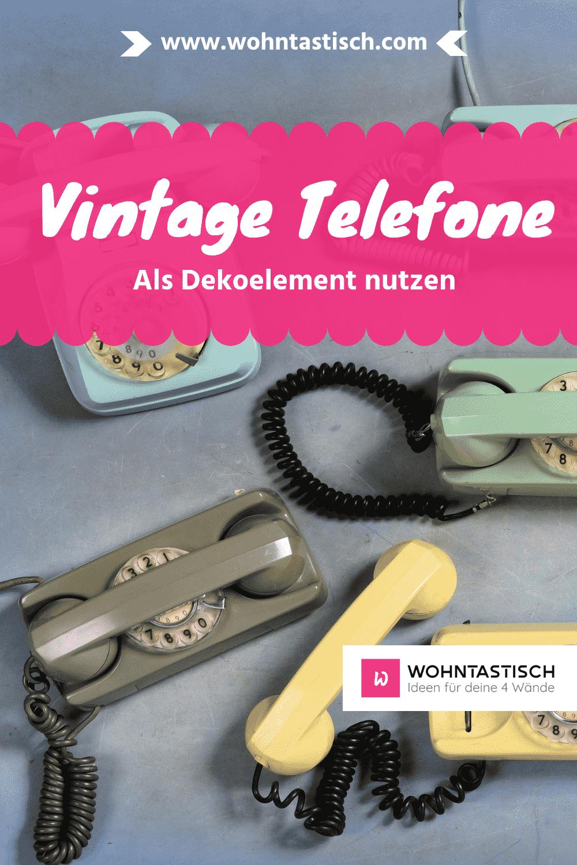 Vintage Telefone als Deko nutzen