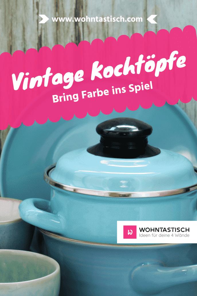 Vintage Kochtöpfe – Bring Farbe ins Spiel