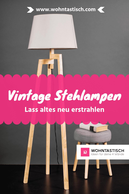 Vintage Stehlampen Lass Altes Neu Erstrahlen Wohntastisch Com