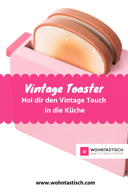 Vintage Toaster – So schmeckt Toast noch besser