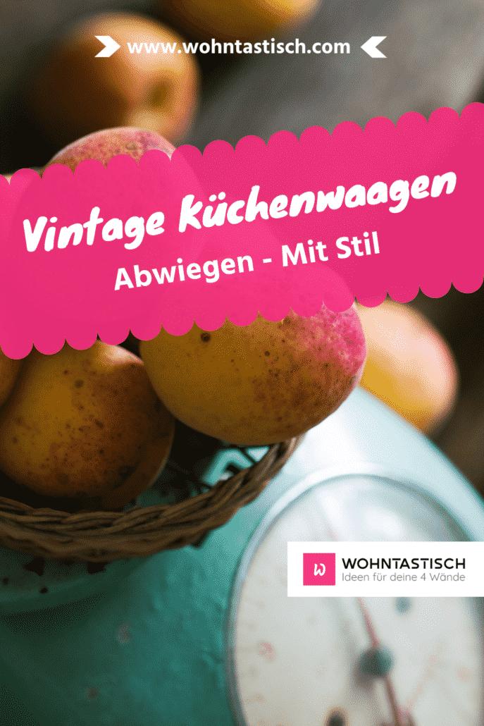Vintage Küchenwaagen – Abwiegen, mit Stil