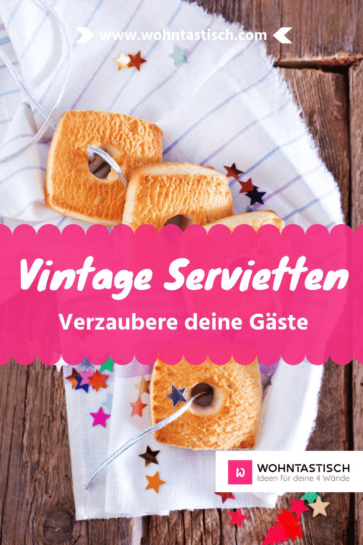 Nostalgie mit Vintage Servietten