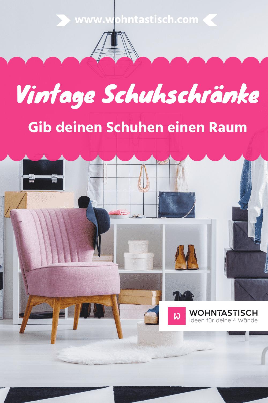 Vintage Schuhschrank – Gib deinen Schuhen einen Raum