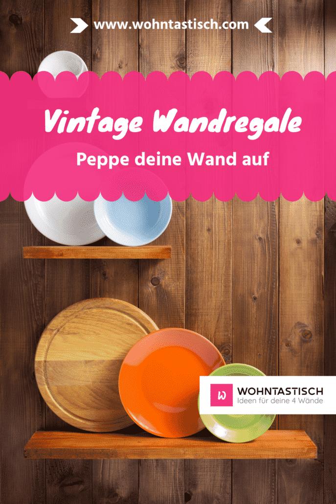 Vintage Wandregale – So peppst du deine Räume auf